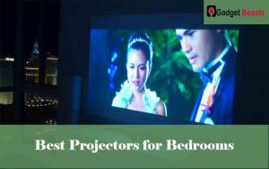 Best Projectors for Bedrooms