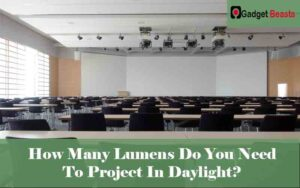 How Many Lumens Do You Need To Project In Daylight?